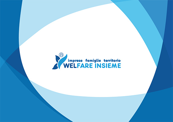 WelFare Insieme: imprese; famiglie; territorio